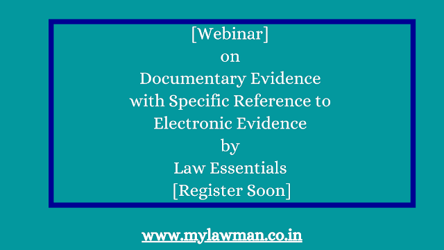 [Webinar] on Documentary Evidence with Specific Reference to Electronic Evidence by Law Essentials [Register Soon]