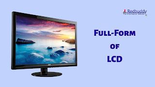 LCD का फुल-फॉर्म (Full-Form of LCD)