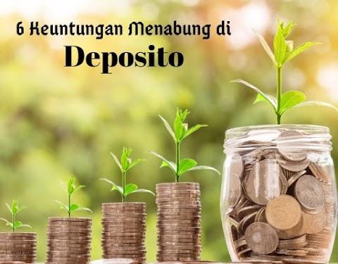 6 Keuntungan Menabung di Deposito