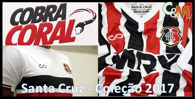 fc6c948a82 O Santa Cruz através de sua marca própria de fornecimento de material  esportivo - Cobra Coral - Apresenta sua nova coleção de uniformes 2017 2018.