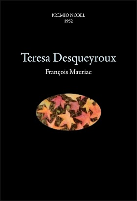 Francois Mauriac - Teresa Desqueyroux