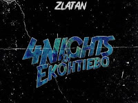 Zlatan - 4  Nights in Ekothiebo | Download