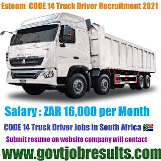 Esteem CODE 14 Truck Driver Recruitment 2021-22