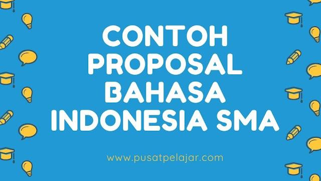 Contoh Proposal Bahasa Indonesia SMA