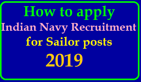 How to apply Indian Navy Recruitment for Sailor posts 2019 /2019/06/apply-for-indian-navy-recruitment-for-sailor-posts-through-online-website-joinindiannavy.gov.in.html