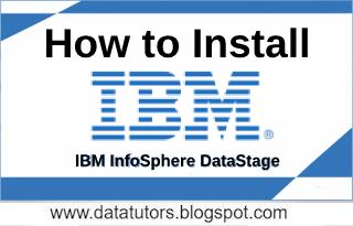 Install IBM InfoSphere DataStage - DATA TUTORS