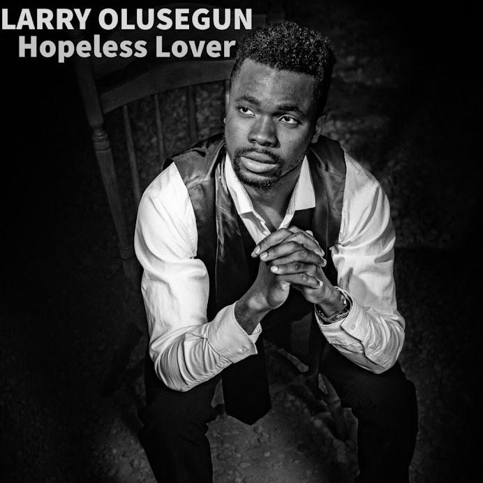 Larry Olusegun's single 'Hopeless Lover'
