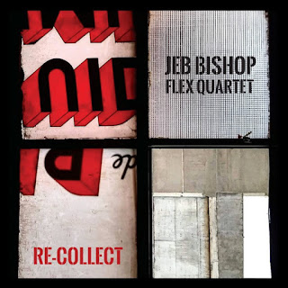 Jeb Bishop Flex Quartet, Re-Collect