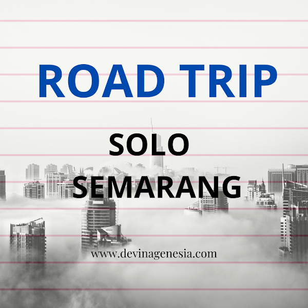 Road Trip Solo - Semarang