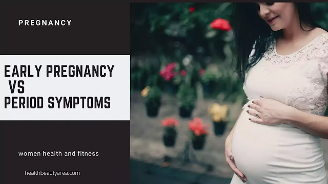 Early pregnancy vs period symptoms