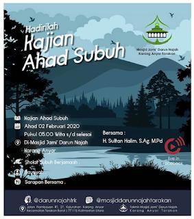 Hadirilah Kajian Ahad Subuh di Masjid Darun Najah Karang Anyar Tarakan Bersama Ustadz H Sultan Halim 20200202