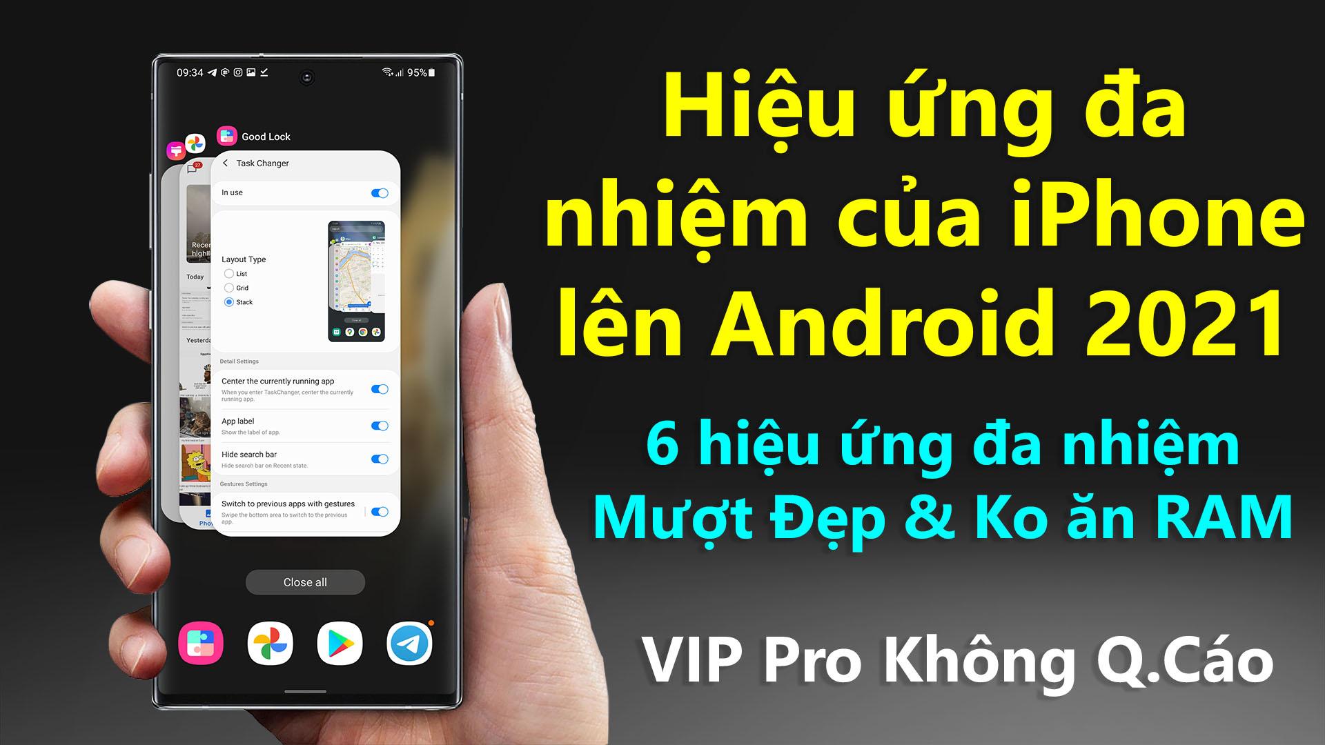Cách cài hiệu ứng đa nhiệm trên iPhone lên điện thoại Android 2021 mượt và đẹp