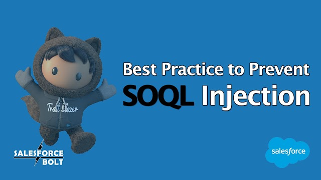 Best Practice - Prevent SOQL Injection in Salesforce