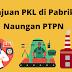 Tata Cara Permohonan Praktik Kerja Lapangan (PKL) di Pabrik Gula Naungan PTPN