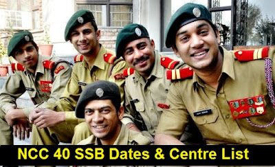 NCC 40 SSB Dates & Centre Allotment
