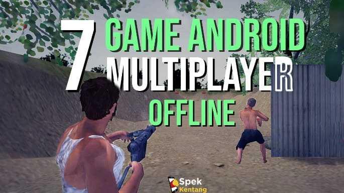 7 Game Multiplayer Offline Terbaik di Android 2020