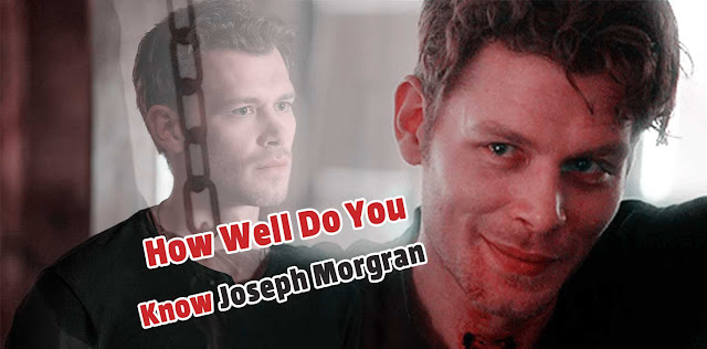 How Well Do You Know Joseph Morgan