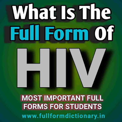 What Is Full form Of HIV, hiv full form, hiv full form in hindi, hiv aids full form, hiv full form in english, hiv full form in medical, hiv aids ka full form, full form of hiv, What Is Full form Of HIV, full form of hiv in hindi, full form of hiv and aids, full form of aids and hiv, full form of hiv virus, the full form of hiv,full form of aids, what is the full form of aids, first aid full form, aids and hiv full form, full form of aids and hiv, full form of aids in biology, full form of aids in hindi, full form dictionary, full form directory