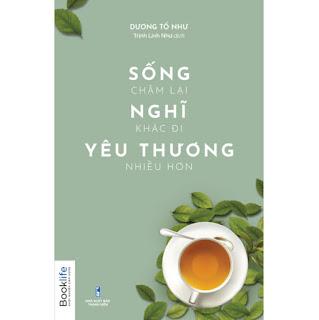 Sống Chậm Lại Nghĩ Khác Đi Yêu Thương Nhiều Hơn ebook PDF-EPUB-AWZ3-PRC-MOBI