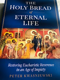 Book Review: The Holy Bread of Eternal Life by Professor Peter Kwasniewski