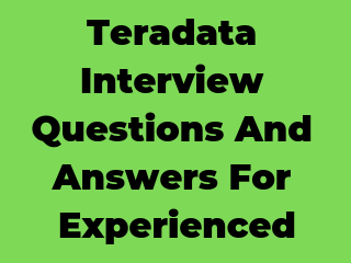Teradata Interview Questions and answers for Experienced ~ SDET