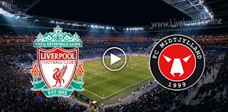 مشاهدة مباراة ليفربول ومتيولاند بث مباشر بتاريخ 27-10-2020 في دوري أبطال أوروبا