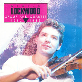 Didier Lockwood - 1998 - Group And Quartet 1982 - 1986