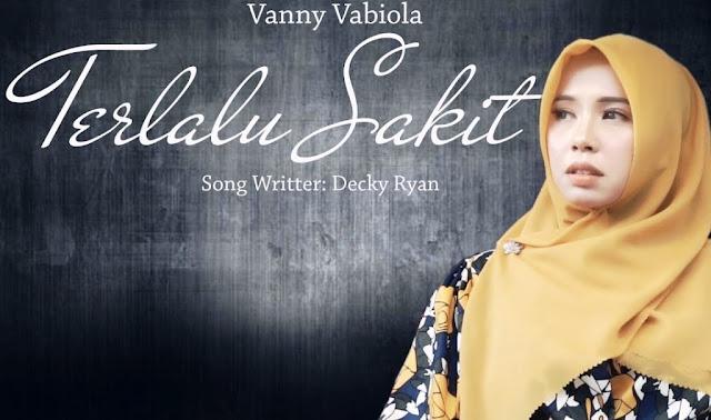Lirik lagu Vanny Vabiola Terlalu Sakit