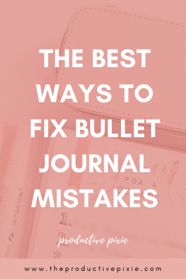 The Best Ways to Fix Bullet Journal Mistakes