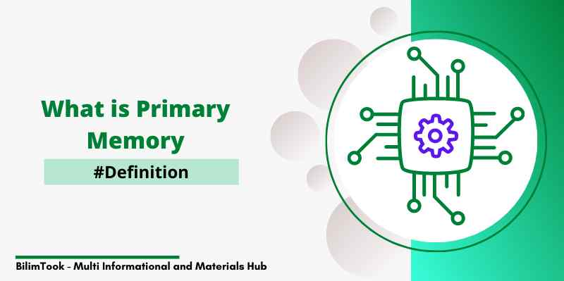 What is Primary Memory? - Definition of Primary Memory