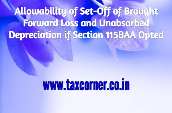 allowability-of-set-off-of-brought-forward-loss-and-unabsorbed-depreciation-if-section-115baa-opted