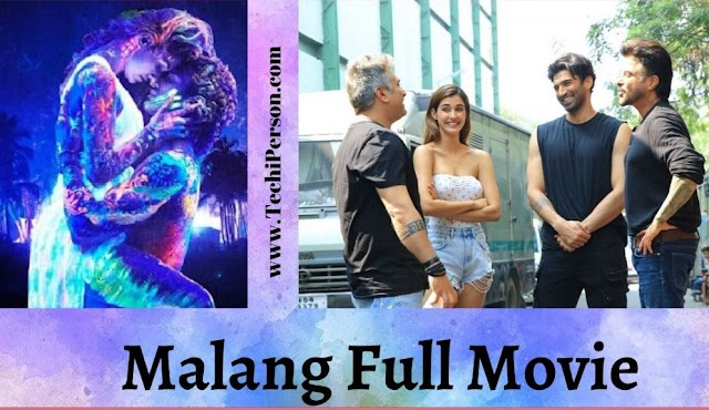 Malang Full Movie Download on 7StarHD, Filmywap, Hdfriday, Khatrimaza, Filmyzilla and Others