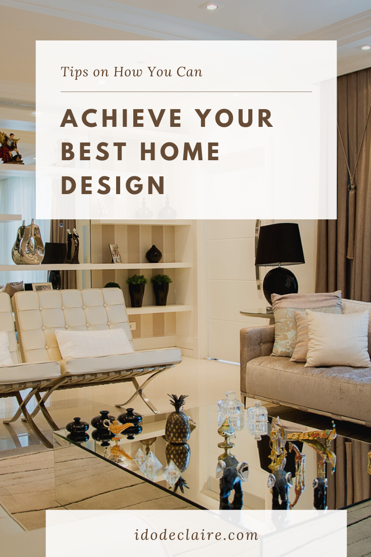 How to Achieve Your Best Home Design