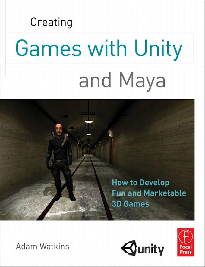 Creating Games with Unity and Maya. Elsevier