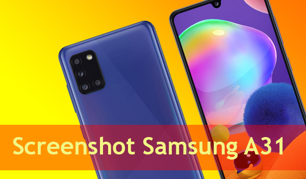 3 Cara Screenshot Samsung A31 Paling Mudah Dilakukan