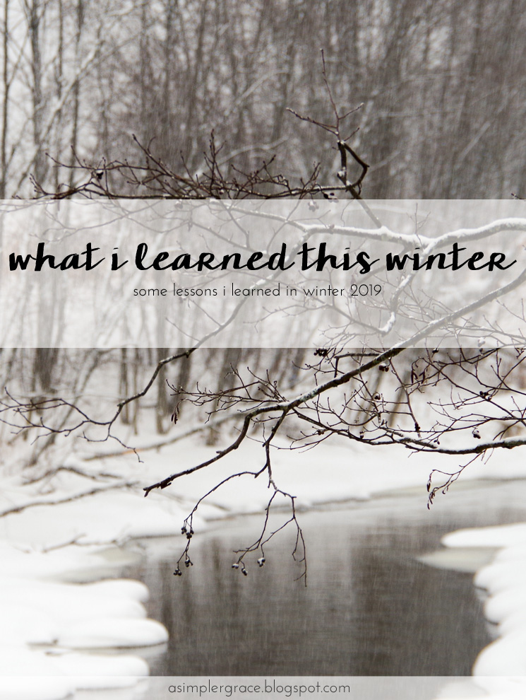 Today I'm sharing the lessons I learned this winter. #whatilearned