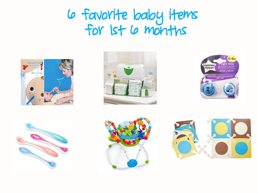 Favorite baby items for 1st 6 months