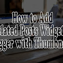 How to Add Related Posts Widget in Blogger with Thumbnails?