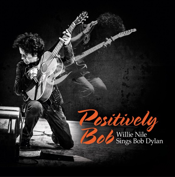WILLIE NILE - Positively Bob 1