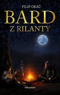 Bard z Rilanty (Filip Okáč, nakladatelství Pointa)