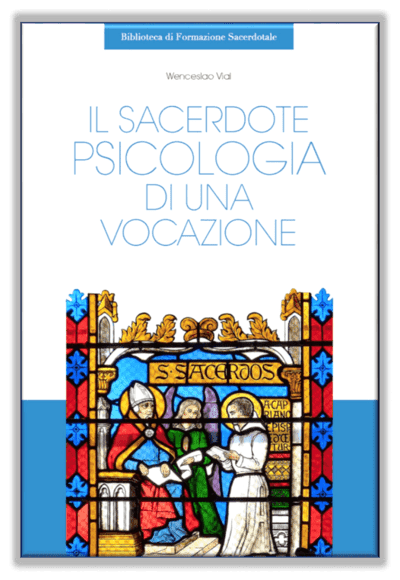 Il sacerdote, psicologia di una vocazione