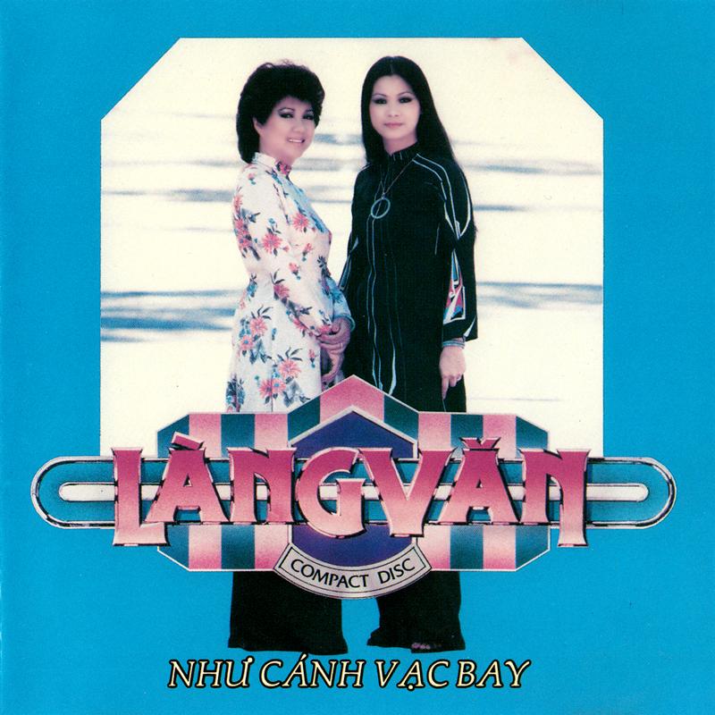 Làng Văn CD032 - Khánh Ly, Lệ Thu - Như Cánh Vạc Bay (NRG) + bìa scan mới