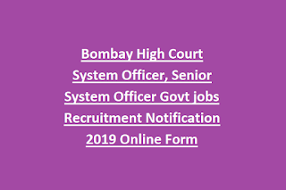 Bombay High Court System Officer, Senior System Officer Govt jobs Recruitment Notification 2019 Online Form