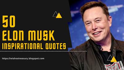 50 Elon Musk inspirational quotes | WishesTreasury