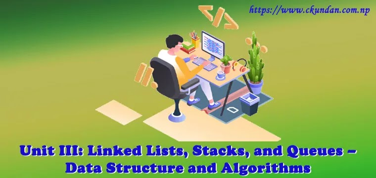 Linked Lists, Stacks, and Queues – Data Structure and Algorithms