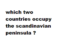 which two countries occupy the scandinavian peninsula ?