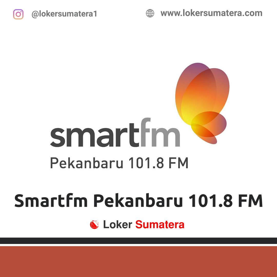 Lowongan Kerja Pekanbaru: Smartfm Pekanbaru 101.8 FM Oktober 2020