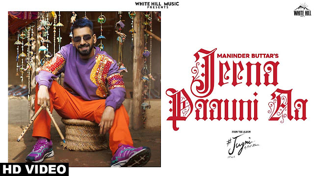 Jeena Paauni Aa Lyrics - Maninder Buttar   Jugni