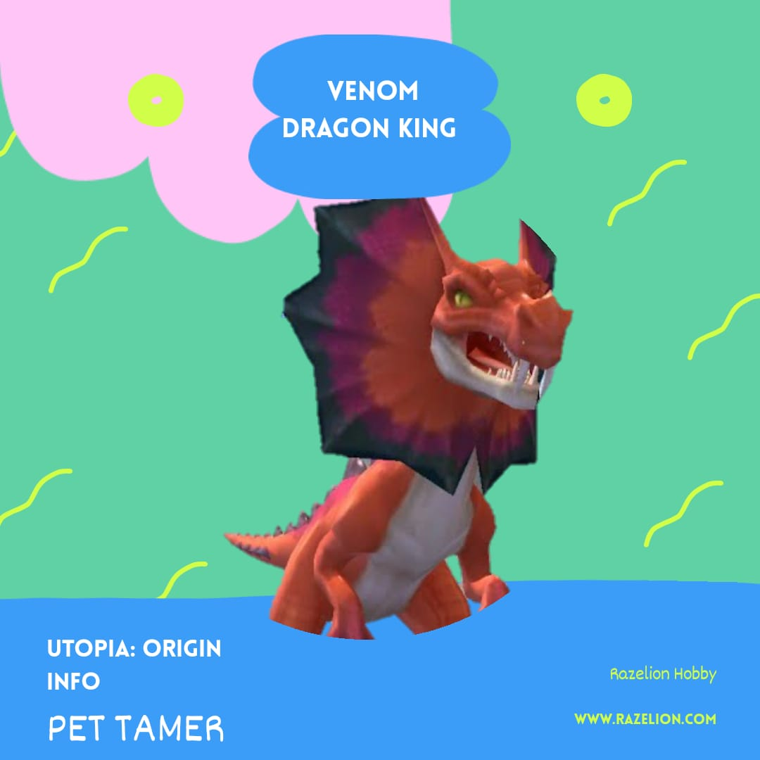 venom dragon king infomartion pet tamer utopia origin