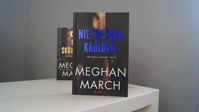 """Niepokorna królowa"" - Meghan March"
